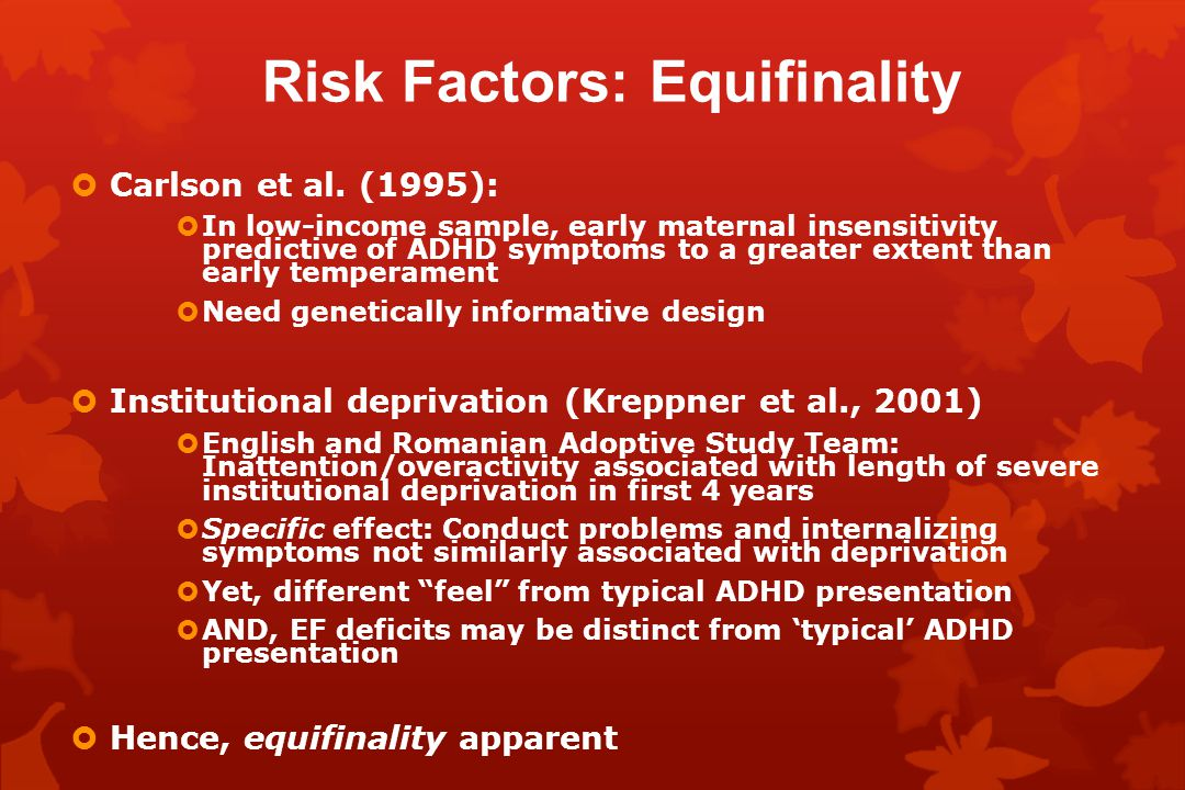 Risk Factors: Equifinality  Carlson et al.