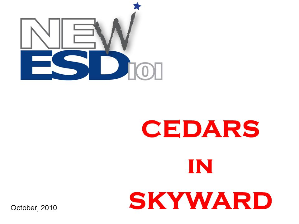 CEDARS in SKYWARD October, 2010