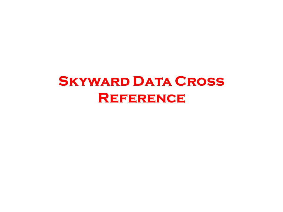 Skyward Data Cross Reference