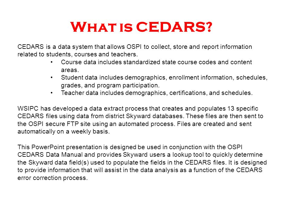 Today's Agenda – Locating Your Exceptions in CEDARS (EDS) – Handling Logical Deletes in CEDARS – Skyward Data on your District Xport Drive – SSID Export and SSID Import – Skyward to CEDARS Data Cross-Reference – Q and A