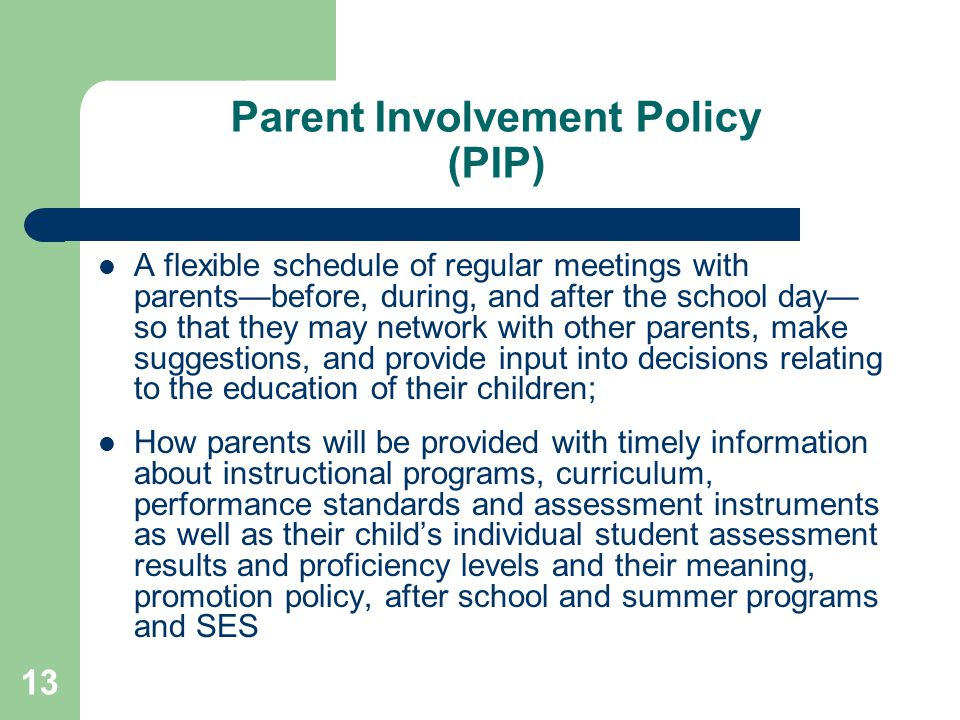 13 A flexible schedule of regular meetings with parents—before, during, and after the school day— so that they may network with other parents, make su