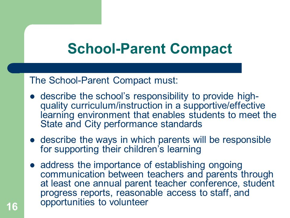 16 The School-Parent Compact must: describe the school's responsibility to provide high- quality curriculum/instruction in a supportive/effective lear
