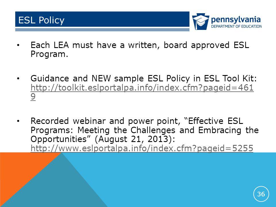 ESL Policy Each LEA must have a written, board approved ESL Program.