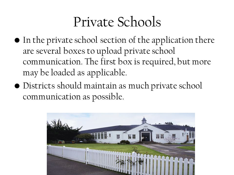 Private Schools In the private school section of the application there are several boxes to upload private school communication.