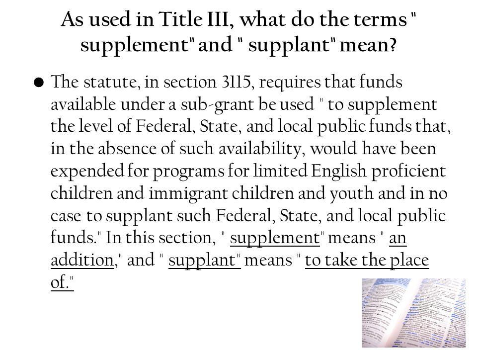 As used in Title III, what do the terms supplement and supplant mean.