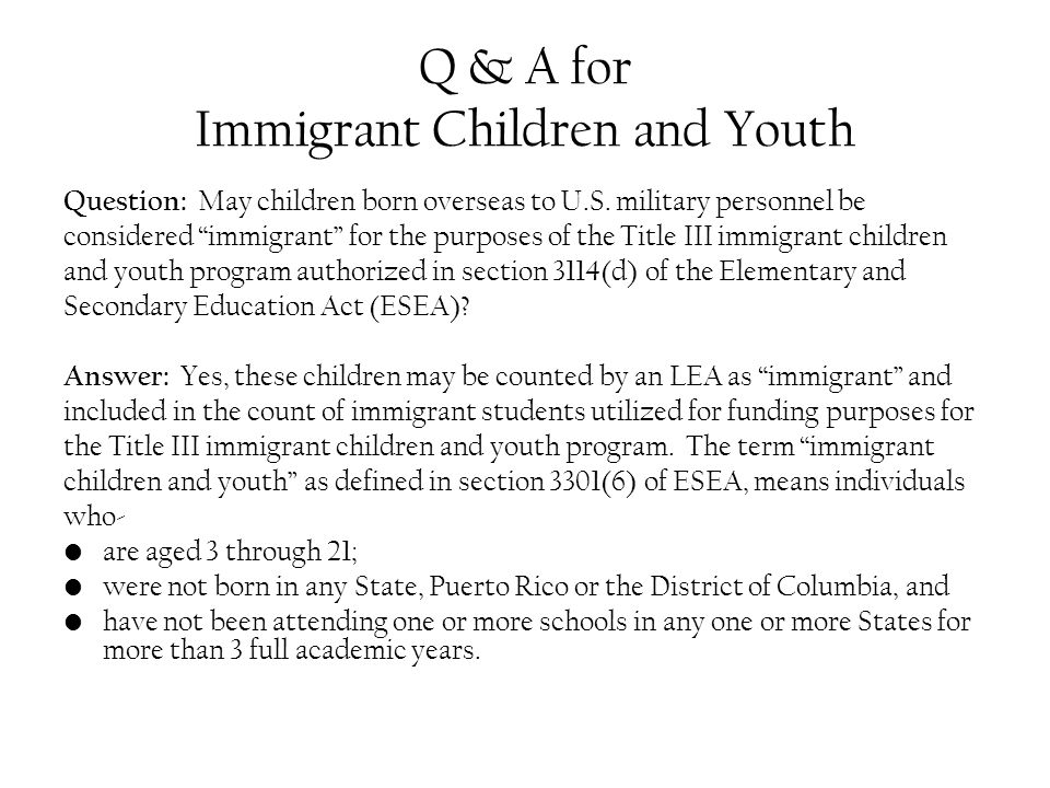 Q & A for Immigrant Children and Youth Question: May children born overseas to U.S.
