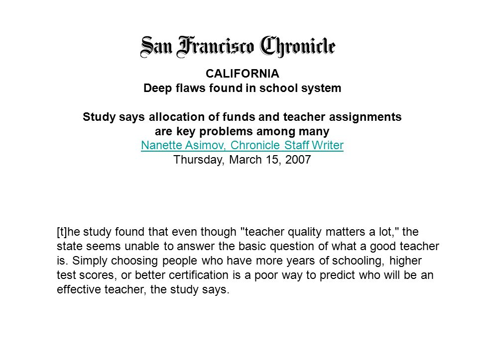 [t]he study found that even though teacher quality matters a lot, the state seems unable to answer the basic question of what a good teacher is.