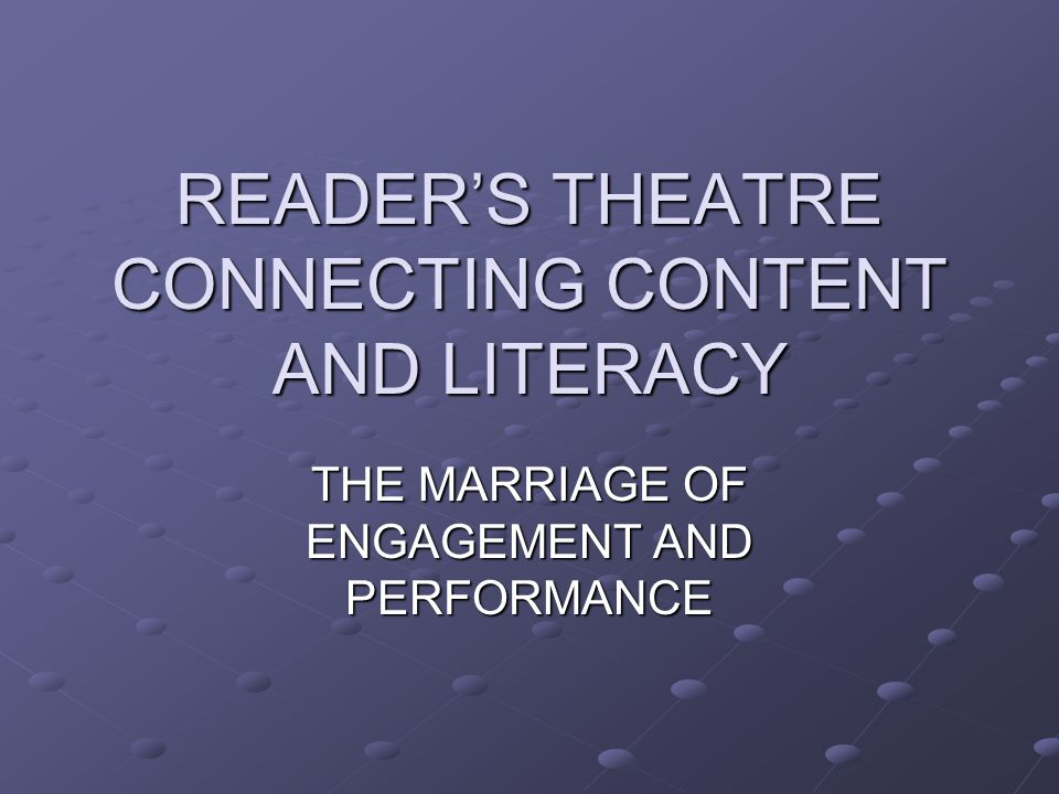 AGENDA 1.The Literacy Research Base for Reader's Theatre.