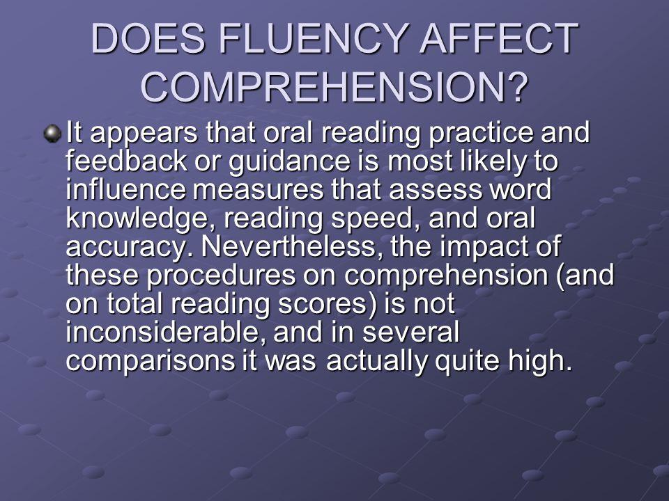 DOES FLUENCY AFFECT COMPREHENSION.