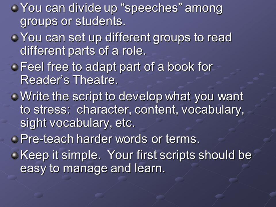 You can divide up speeches among groups or students.