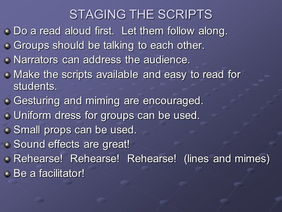 STAGING THE SCRIPTS Do a read aloud first. Let them follow along.
