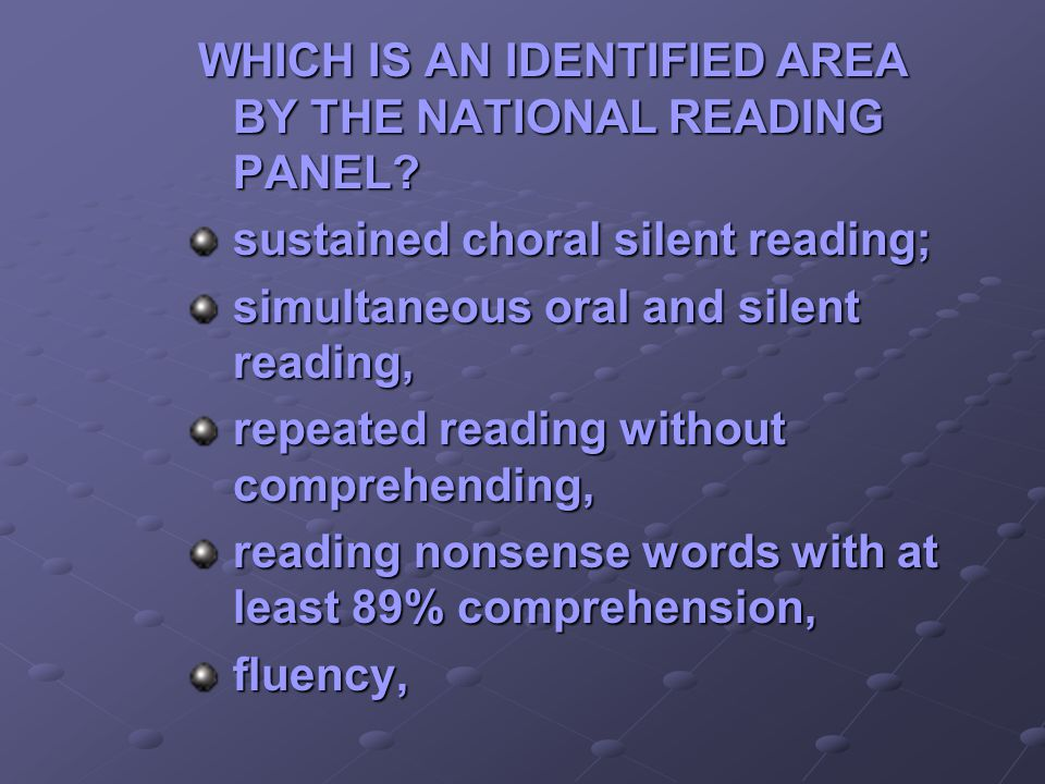 WHICH IS AN IDENTIFIED AREA BY THE NATIONAL READING PANEL.