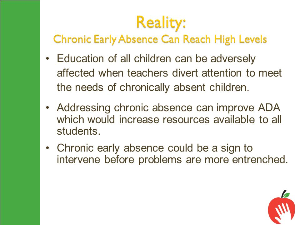 Education of all children can be adversely affected when teachers divert attention to meet the needs of chronically absent children.