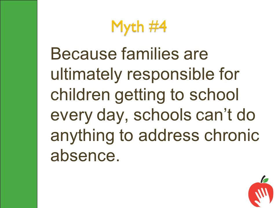 Because families are ultimately responsible for children getting to school every day, schools can't do anything to address chronic absence.
