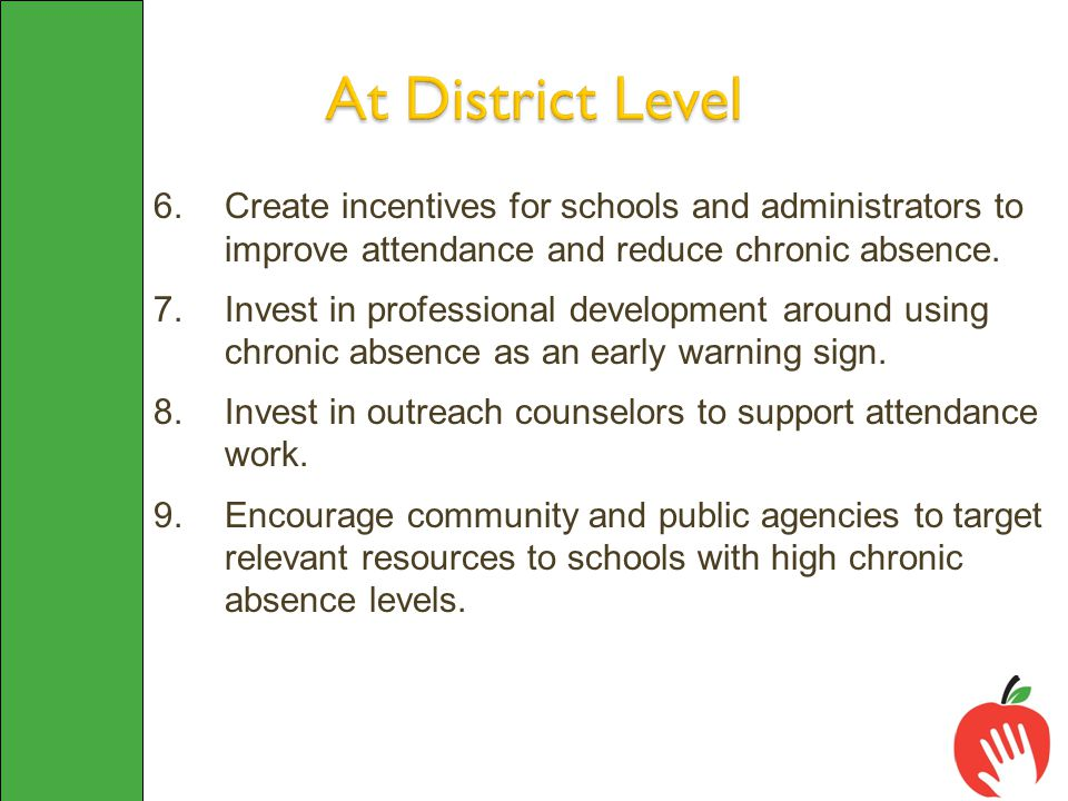 6.Create incentives for schools and administrators to improve attendance and reduce chronic absence.