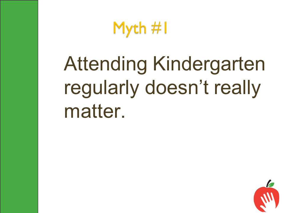 Attending Kindergarten regularly doesn't really matter.
