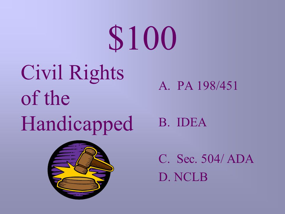 $100 Protects equal opportunity to employment & public services, transportation & communication A.