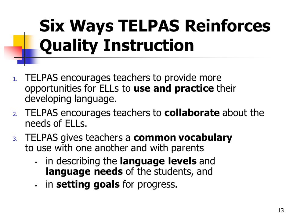 Six Ways TELPAS Reinforces Quality Instruction 1.