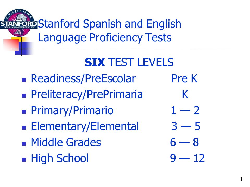 Stanford Spanish and English Language Proficiency Tests Copyright 2005 by Harcourt Assessment, Inc.