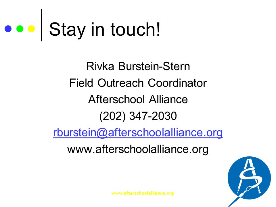 www.afterschoolalliance.org Stay in touch.