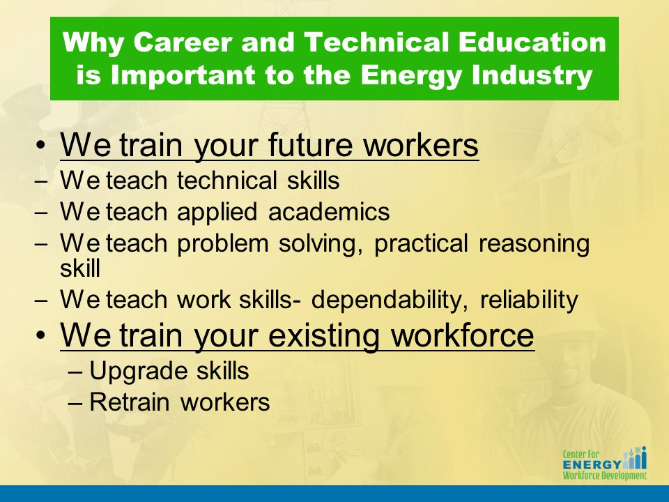 Why CEWD Members are Important to Career and Technical Education (from a policy perspective) Credibility in the political arena Carry policy issues to trade and political groups Provide critical feedback to our policy issues