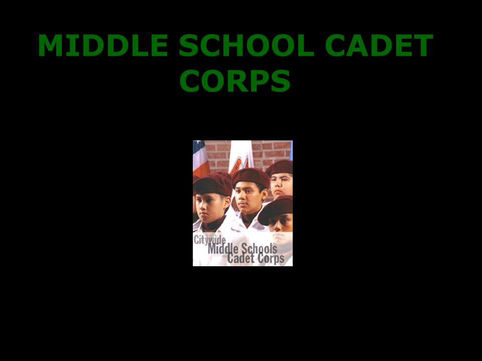 MIDDLE SCHOOL CADET CORPS