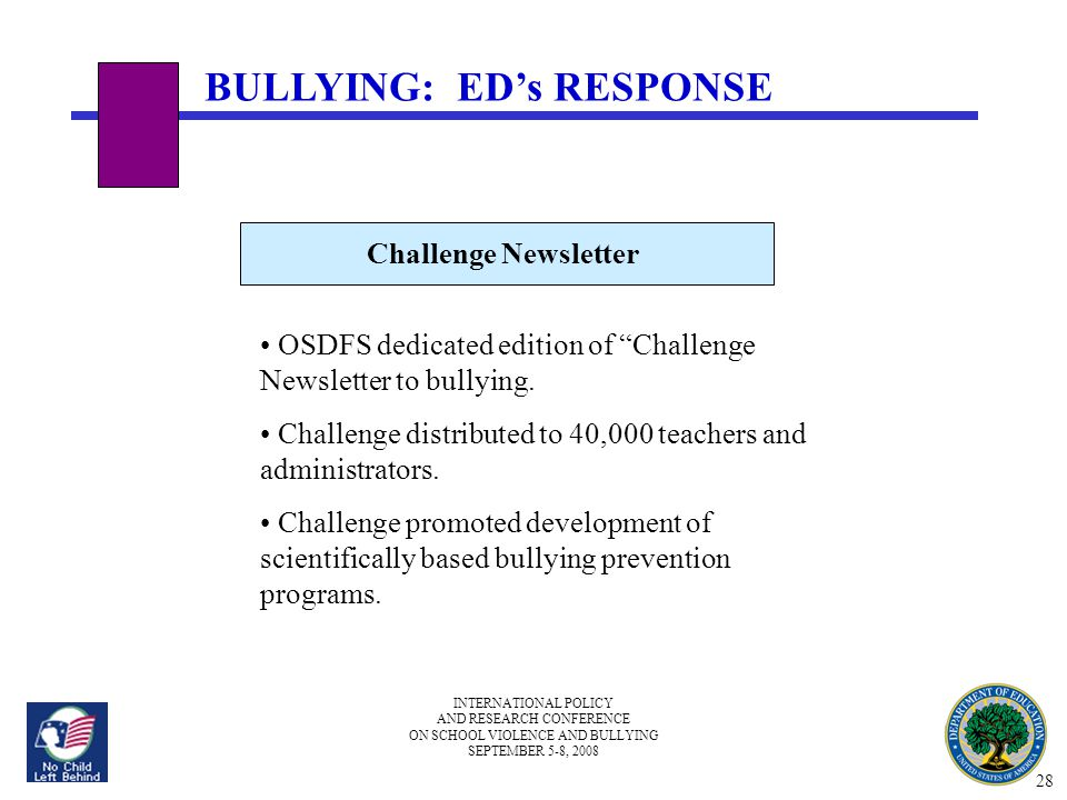 """INTERNATIONAL POLICY AND RESEARCH CONFERENCE ON SCHOOL VIOLENCE AND BULLYING SEPTEMBER 5-8, 2008 Challenge Newsletter OSDFS dedicated edition of """"Chal"""
