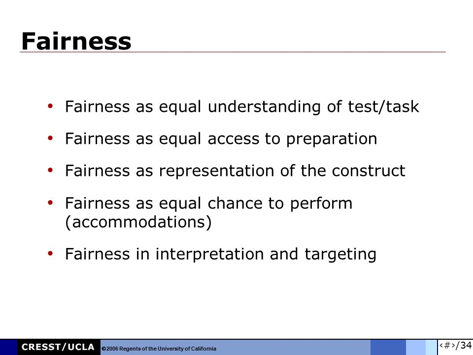 19/34 Fairness Fairness as equal understanding of test/task Fairness as equal access to preparation Fairness as representation of the construct Fairne