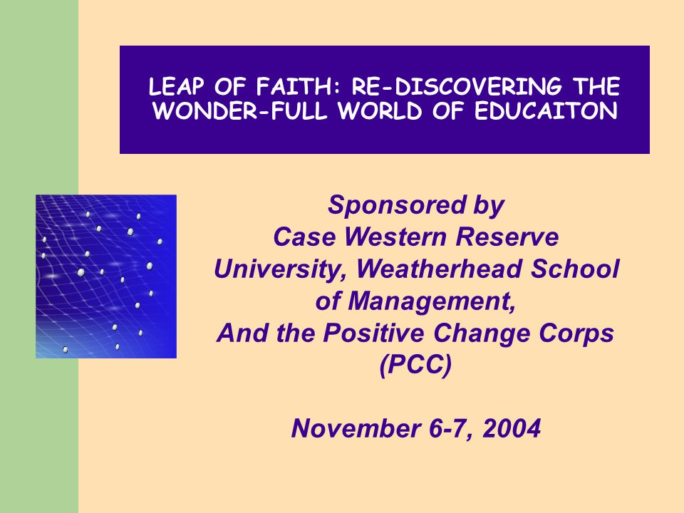 Possibility Statements The following slides reflect the Possibility Statements Developed at the Leap of Faith conversation – Nov.