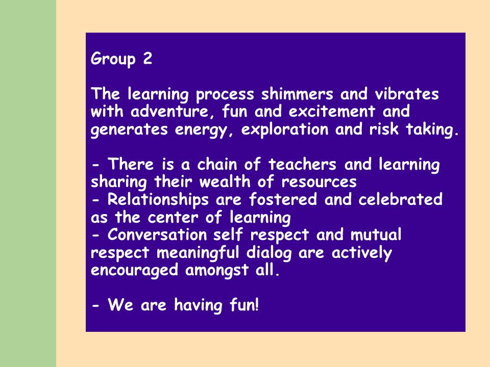Group 9 School buildings are a base for learning; connecting seamlessly to the world as a laboratory for learning.