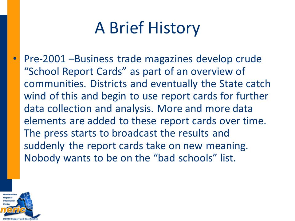 A Brief History Pre-2001 –Business trade magazines develop crude School Report Cards as part of an overview of communities.