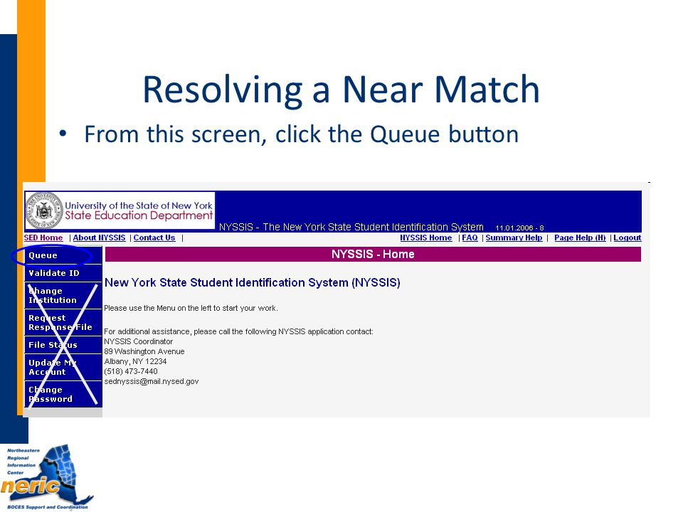 Resolving a Near Match From this screen, click the Queue button