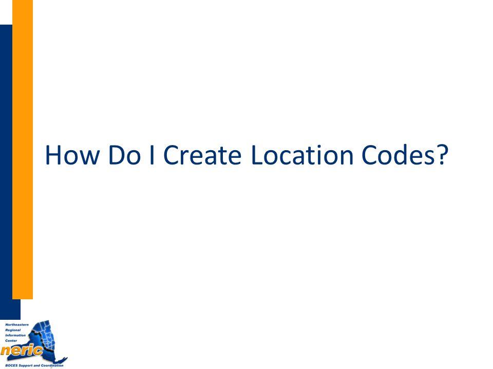 How Do I Create Location Codes