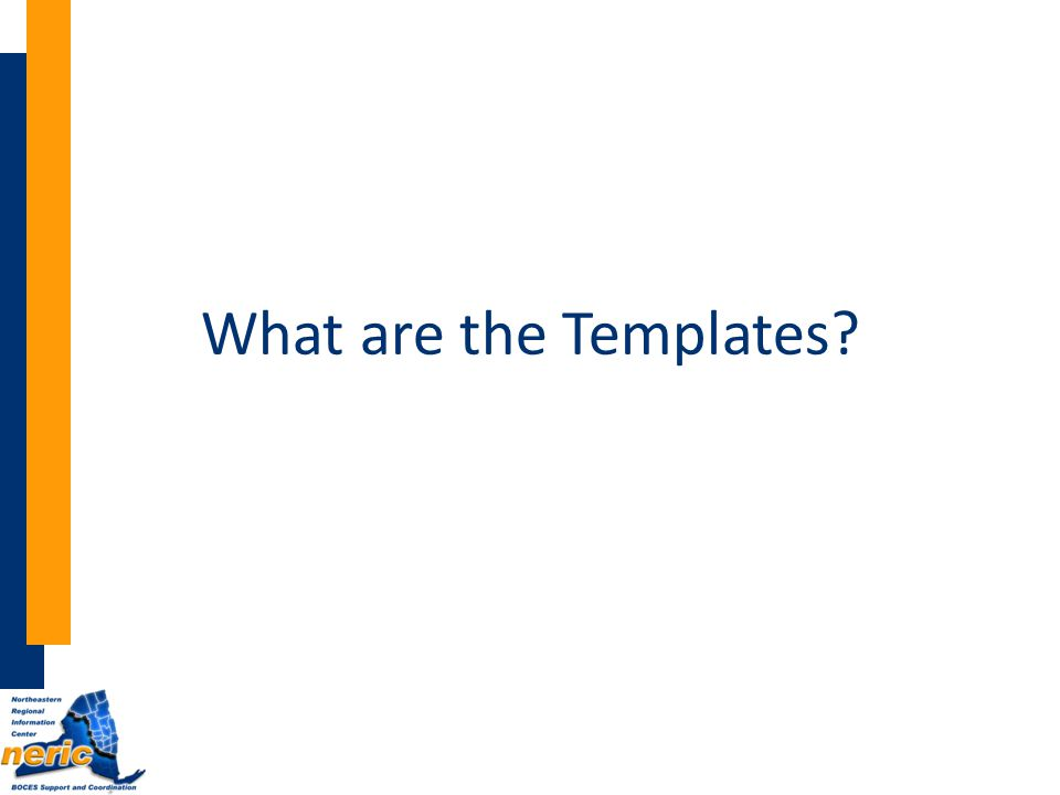 What are the Templates?
