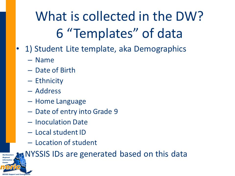 What is collected in the DW.