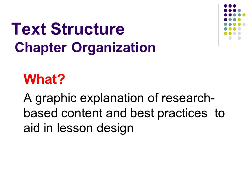 Text Structure Chapter Organization What.