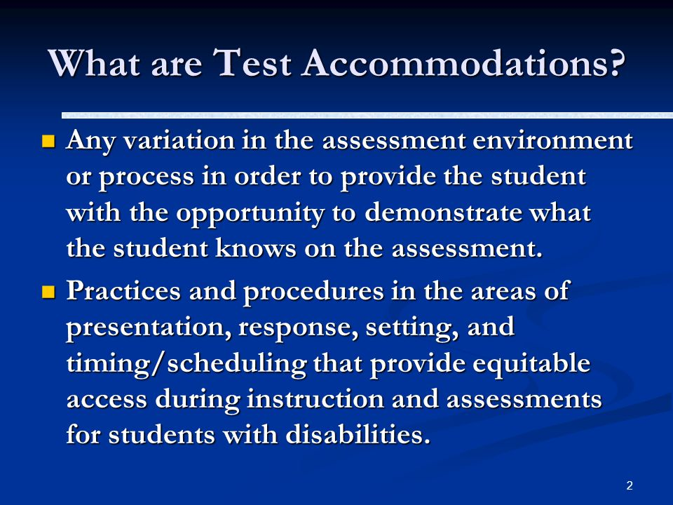 3 Purpose of Accommodations To offset or correct for distortions in scores that may be caused by a student's disability To offset or correct for distortions in scores that may be caused by a student's disability To increase the validity of a test score and make the measurement of a particular construct comparable across examinees with and without disabilities To increase the validity of a test score and make the measurement of a particular construct comparable across examinees with and without disabilities