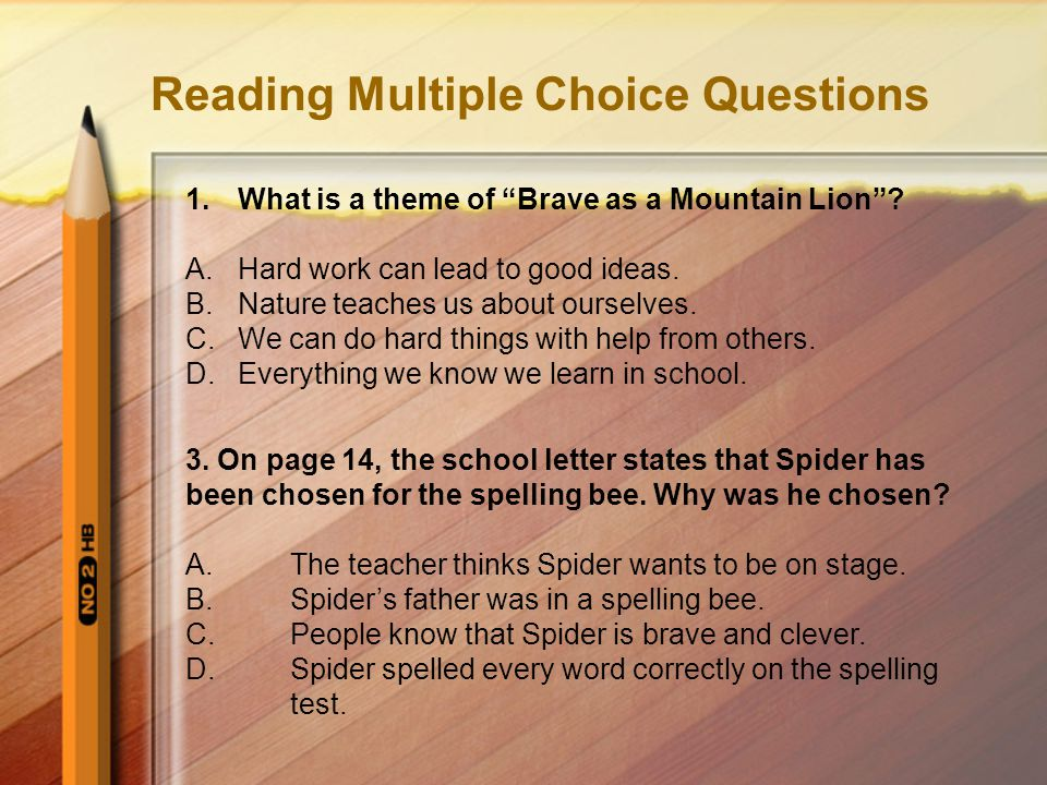 Reading Multiple Choice Questions 1.What is a theme of Brave as a Mountain Lion .