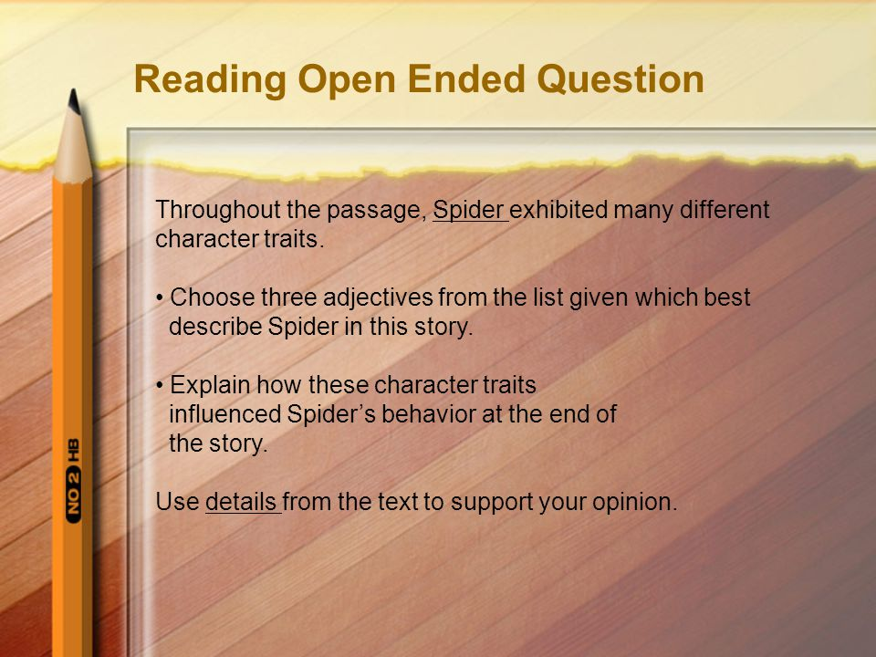 Reading Open Ended Question Throughout the passage, Spider exhibited many different character traits.