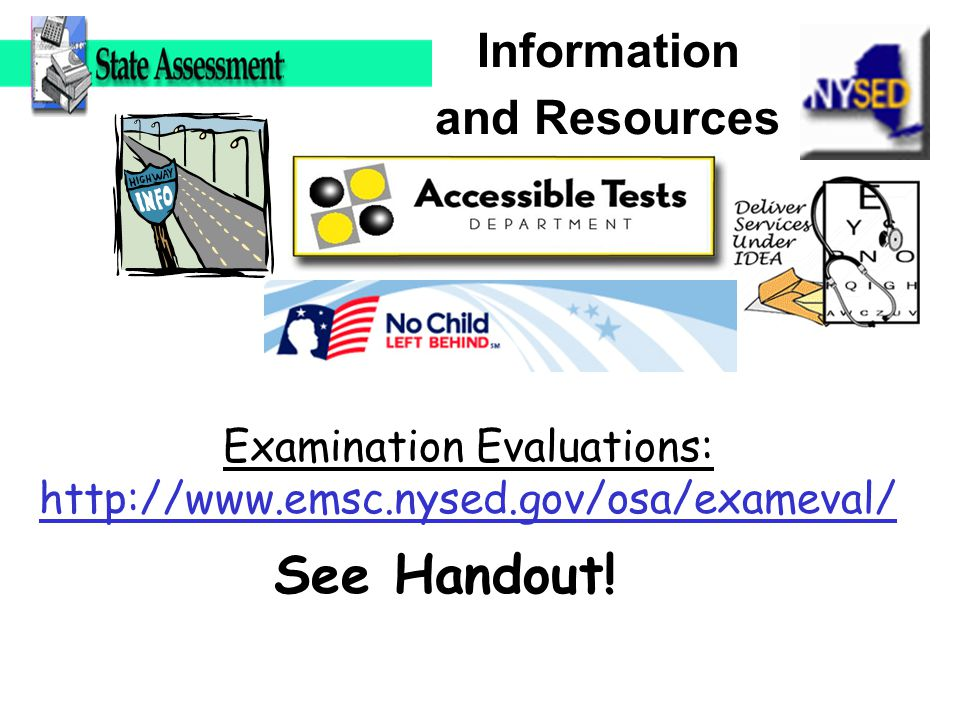 Information and Resources See Handout.
