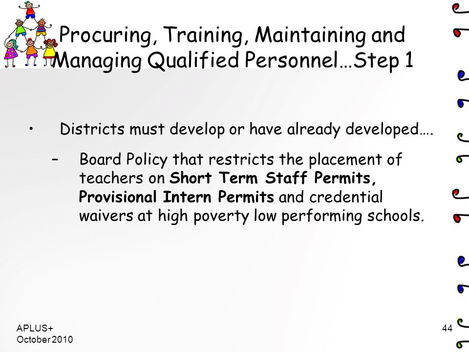 Districts must develop or have already developed…. –Board Policy that restricts the placement of teachers on Short Term Staff Permits, Provisional Int