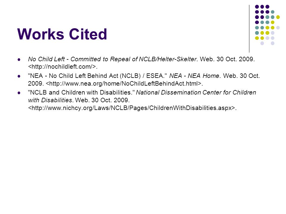 Works Cited No Child Left - Committed to Repeal of NCLB/Helter-Skelter.