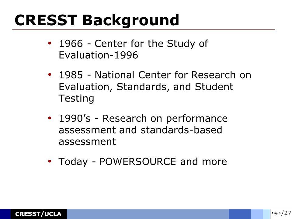 3/27 CRESST/UCLA CRESST Partners UCLA Faculty Non-faculty External Universities Colorado Stanford Harvard USC Maryland