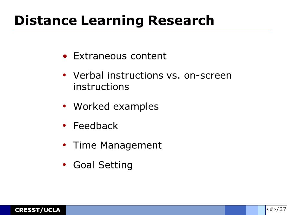 21/27 CRESST/UCLA Distance Learning Research Extraneous content Verbal instructions vs.
