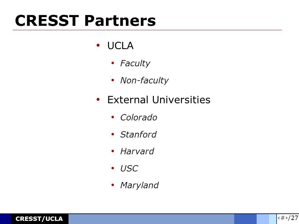 24/27 CRESST/UCLA Other CRESST Work CRESST Value Added Model Program Evaluation Senor-based wireless networks POWERSOURCE