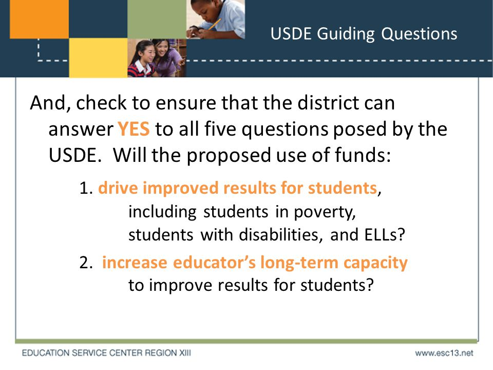USDE Guiding Questions And, check to ensure that the district can answer YES to all five questions posed by the USDE.