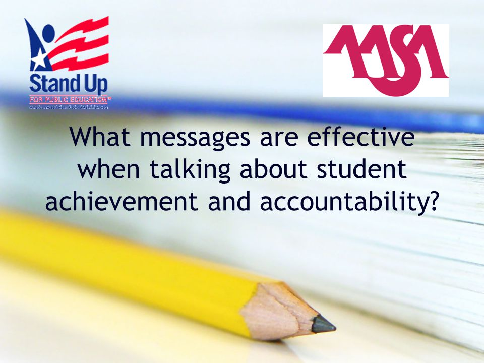 What messages are effective when talking about student achievement and accountability?