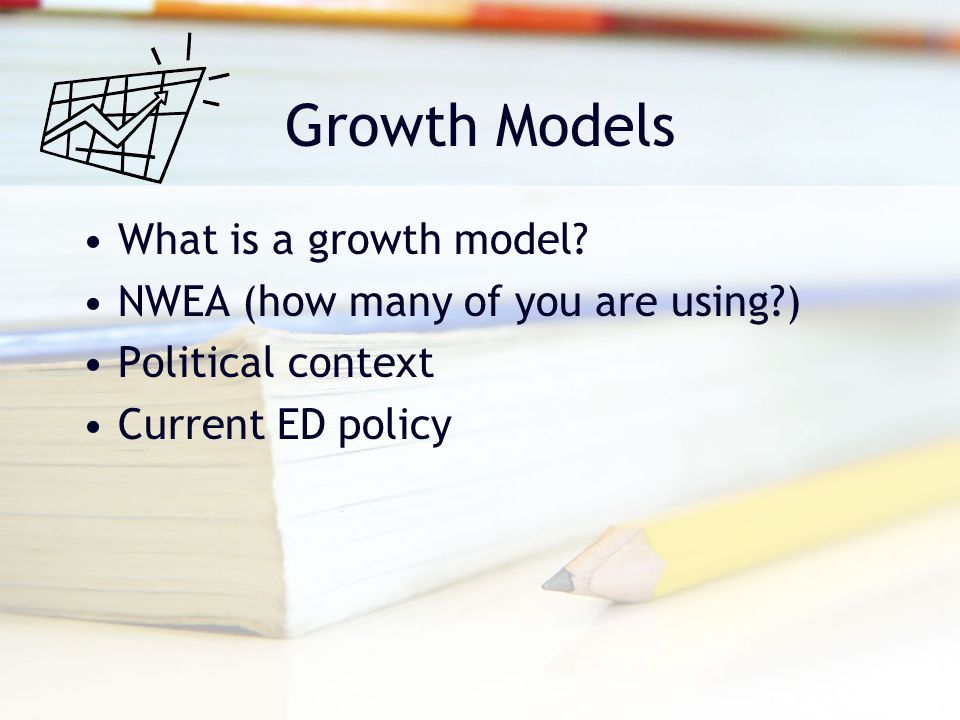 Growth Models What is a growth model.