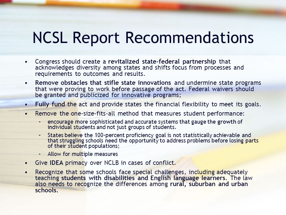 NCSL Report Recommendations Congress should create a revitalized state-federal partnership that acknowledges diversity among states and shifts focus f