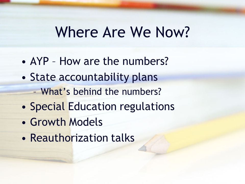 Where Are We Now. AYP – How are the numbers.